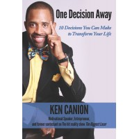 One Decision Away - 10 Decisions You Can Make to Transform Your Life